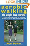 Aerobic Walking The Weight-Loss Exerc...