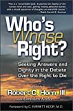 img - for Who's Right? (Whose Right?): Seeking Answers and Dignity in the Debate Over the Right to Die book / textbook / text book