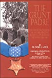 The Grunt Padre: Father Vincent Robert Capodanno, Vietnam, 1966-1967 (1891280082) by Father Daniel L. Mode