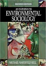 An Invitation to Environmental Sociology by Michael Mayerfeld Bell