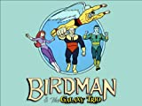 Birdman and the Galaxy Trio: Birdman Versus the Speed Demon/ Invasion of the Sporoids / The Wild Weird West