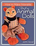 img - for By Jonni Good How to Make Adorable Baby Animal Dolls: With Soft-Sculpted Bodies and Heads Made with Silky-Smooth H [Paperback] book / textbook / text book