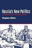Russia's New Politics: The Management of a Postcommunist Society (Cambridge Soviet Paperbacks) (0521587379) by White, Stephen