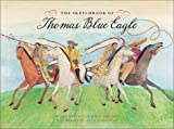 img - for The Sketchbook of Thomas Blue Eagle book / textbook / text book