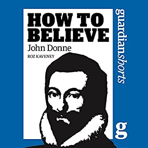 How to Believe: John Donne Audiobook