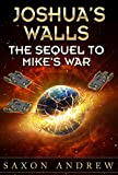 Joshua's Walls: Sequel to Mike's War