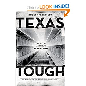 Texas Tough: The Rise of America's Prison Empire by Robert Perkinson