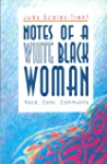 Notes of a White Black Woman: Race Co...