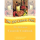The 100 Calorie Casserole Cookbook ~ Tammy Trimble