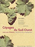 Les cpages du Sud ouest, 2000 ans d'histoire