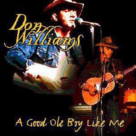 DON WILLIAMS - Good Ole Boy Like Me - Zortam Music