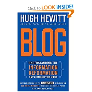 Blog: Understanding the Information Reformation That's Changing Your World: Hugh Hewitt: 9780785211877: Amazon.com: Books