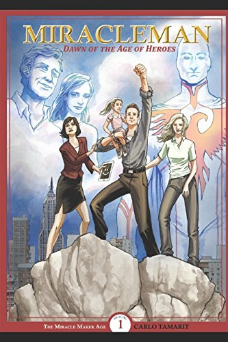 Miracleman: Dawn of the Age of Heroes (The Miracle Maker Age)