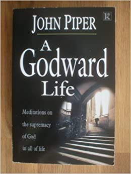 a godward life john piper 9780854767861 books. Black Bedroom Furniture Sets. Home Design Ideas
