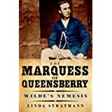 The Marquess of Queensberry: Wilde's Nemesisby Linda Stratmann