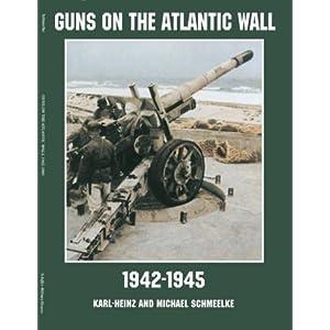 German Defensive Batteries and Gun Emplacements on the Normandy Beaches: Invasion : D-Day June 6, 1944 (Schiffer Military/Aviation History) Karl-Heinz Schmeelke and Michael Schmeelke