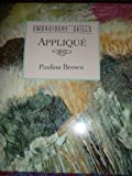 Applique (Embroidery Skills Series) (1853910589) by Brown, Pauline