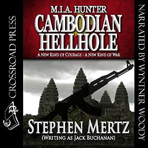 Cambodian Hellhole: M. I. A. Hunter, Book 2 | [Stephen Mertz]