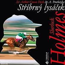 Stříbrný lysáček (Sherlock Holmes 10) (       UNABRIDGED) by Arthur Conan Doyle Narrated by Aleš Procházka
