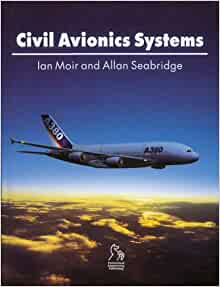 Civil Avionics Systems: Ian Moir, Allan Seabridge: 9781860583421