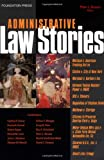 Strauss Administrative Law Stories (Stories Series)