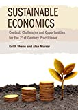 img - for Sustainable Economics: Context, Challenges and Opportunities for the 21st Century Practitioner book / textbook / text book
