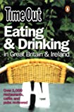 "Time Out Great Britain & Ireland Eating & Drinking Guide (""Time Out"" Guides)"