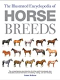 The Illustrated Encyclopedia of Horse Breeds: A Comprehensive Visual Directory of the World