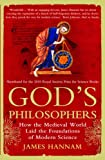 God's Philosophers: How the Medieval World Laid the Foundations of Modern Science