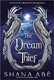 The Dream Thief (The Drakon, Book 2) (0553804936) by Abe, Shana