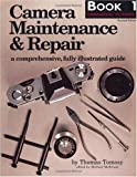Image of Camera Maintenance & Repair, Book 1: Fundamental Techniques: A Comprehensive, Fully Illustrated Guide (Bk. 1)