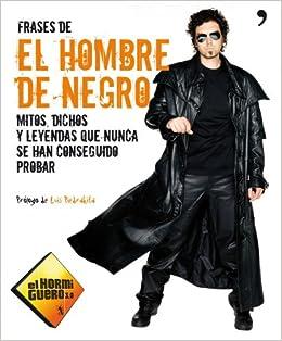 Frases de El Hombre de Negro: El hormiguero 3.0: 9788499981086: Amazon