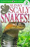 Slinky Scaly Snakes (DK Readers Level 2) (0751358584) by Angela Royston