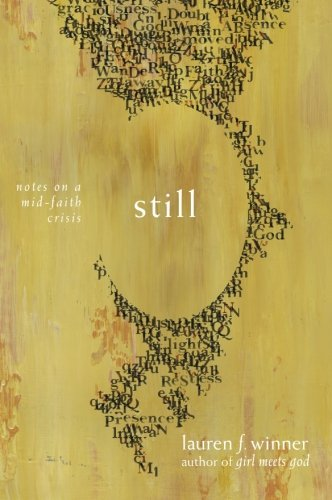 Still: Notes on a Mid-Faith Crisis PDF