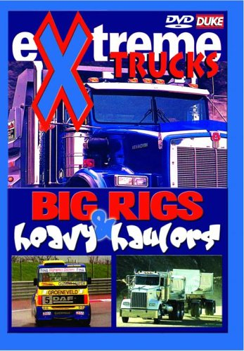Extreme Trucks, Big Rigs and Heavy Haulers [DVD]
