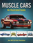 Muscle Cars: An Illustrated Guide