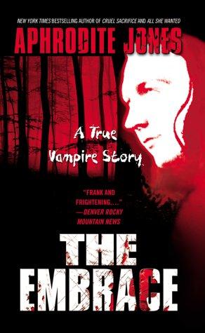 Embrace : A True Vampire Story, APHRODITE JONES