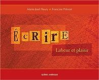 �crire Labeur et Plaisir par Francine Pr�vost