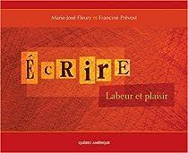 Ecrire Labeur et Plaisir *** Voir Via Medias par Pr�vost