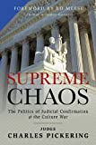 Supreme Chaos: The Politics of Judicial Confirmation & the Culture War