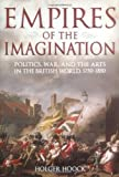 Holger Hoock Empires of the Imagination: Politics, War, and the Arts in the British World, 1750-1850