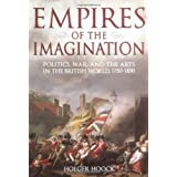 Empires of the Imagination: Politics, War, and the Arts in the British World, 1750-1850by Holger Hoock