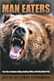 img - for Man Eaters: True Tales of Animals Stalking, Mauling, Killing, and Eating Human Prey book / textbook / text book