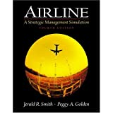 Airline: A Strategic Management Simulationby Jerald R. Smith