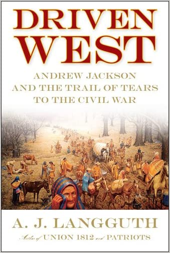 Driven West : Andrew Jackson's trail of tears to the Civil War