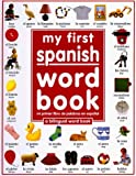 My First Spanish Word Book / Mi Primer Libro De Palabras EnEspa�±ol (Spanish Edition) (Hardcover)