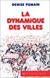 echange, troc Denise Pumain - La dynamique des villes
