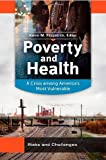 img - for Poverty and Health [2 volumes]: A Crisis among America's Most Vulnerable book / textbook / text book