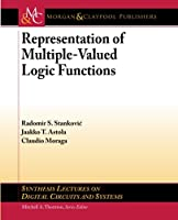Representation of Multiple-Valued Logic Functions Front Cover