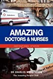 img - for Amazing Doctors and Nurses: Inspirational Stories book / textbook / text book